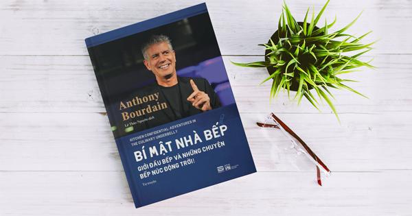 Bí mật nhà bếp – Anthony Bourdain, trích dẫn sách hay