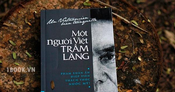 Một người Việt trầm lặng – Vén bức màn bí ẩn về một điệp viên huyền thoại
