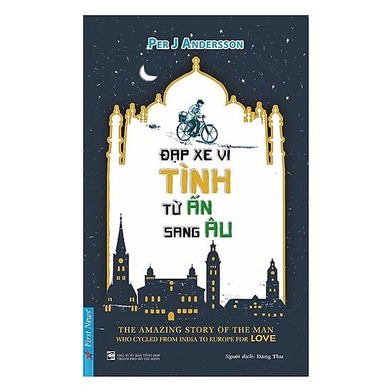 Đạp xe vì tình từ Ấn sang Âu