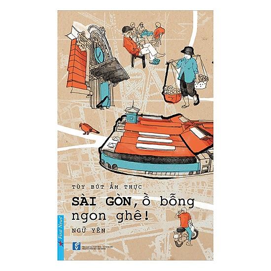 Sài Gòn ồ bỗng ngon ghê