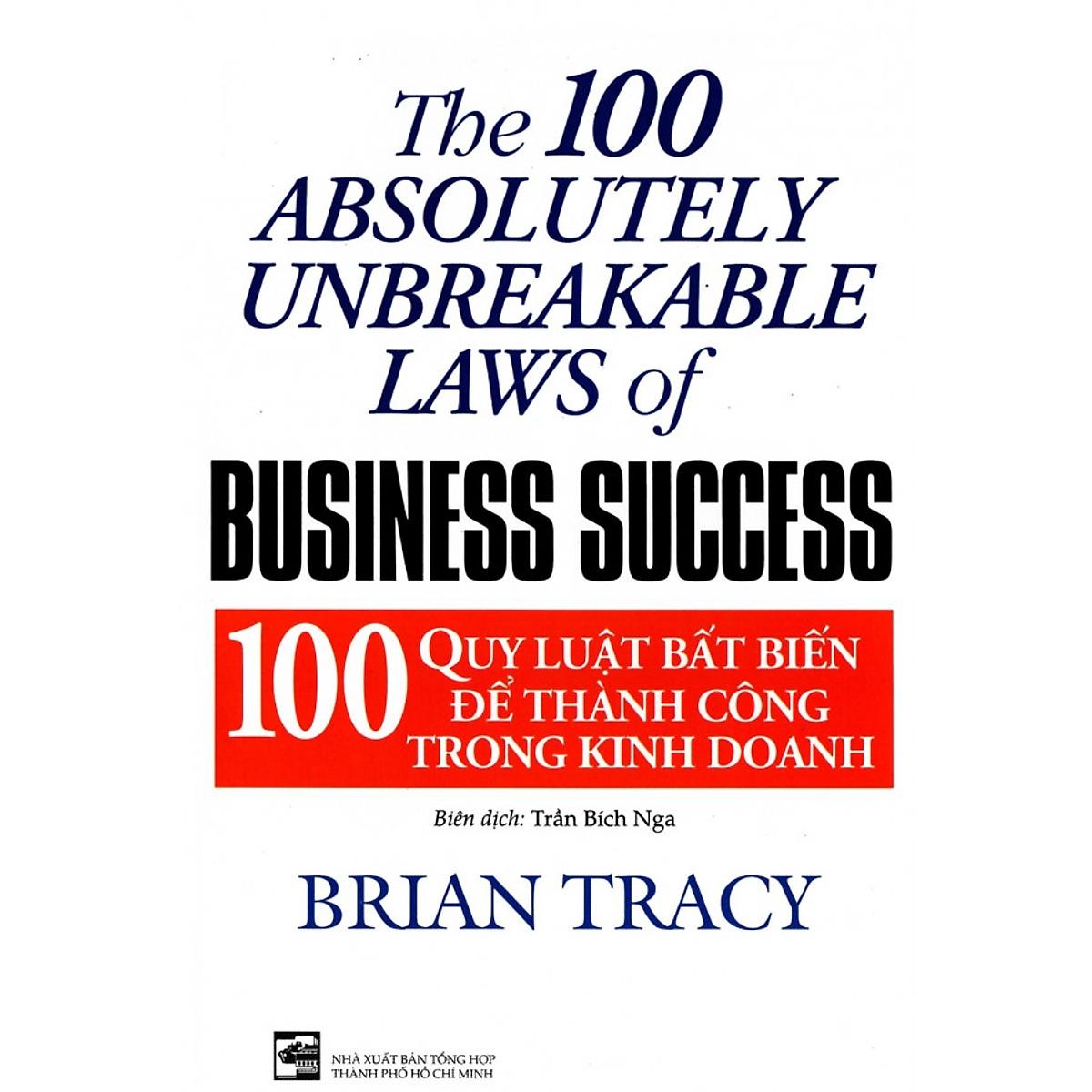 100 quy luật bất biến để thành công trong kinh doanh (tái bản)