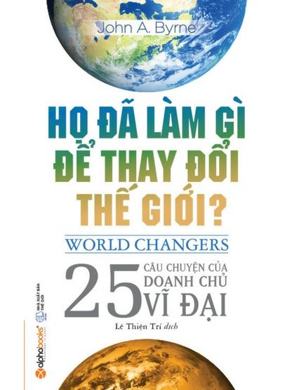 Họ đã làm gì để thay đổi thế giới