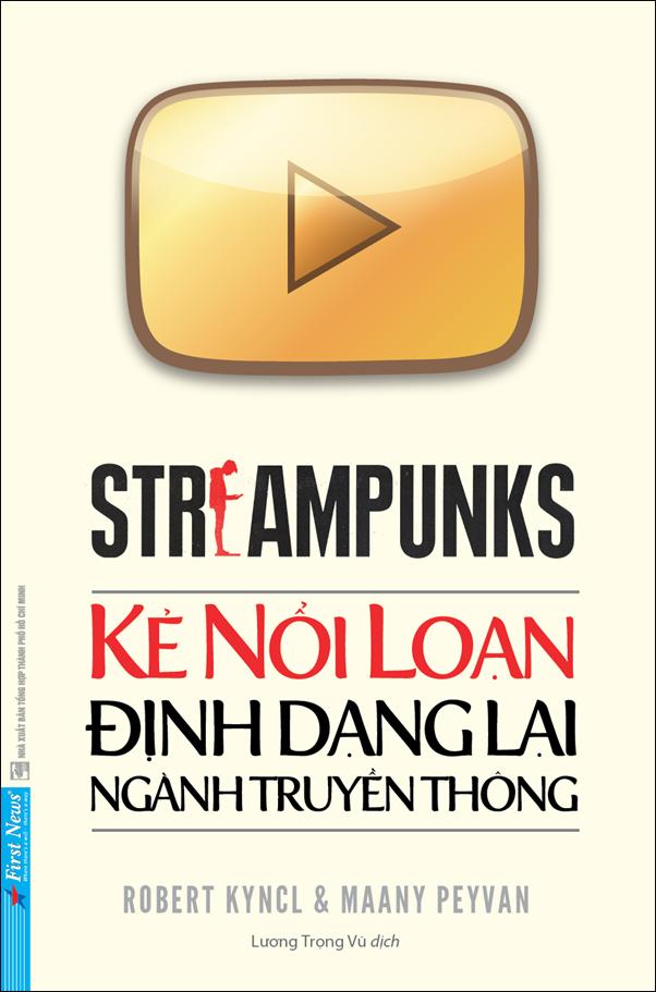 Streampunks - Kẻ nổi loạn định dạng lại ngành truyền thông