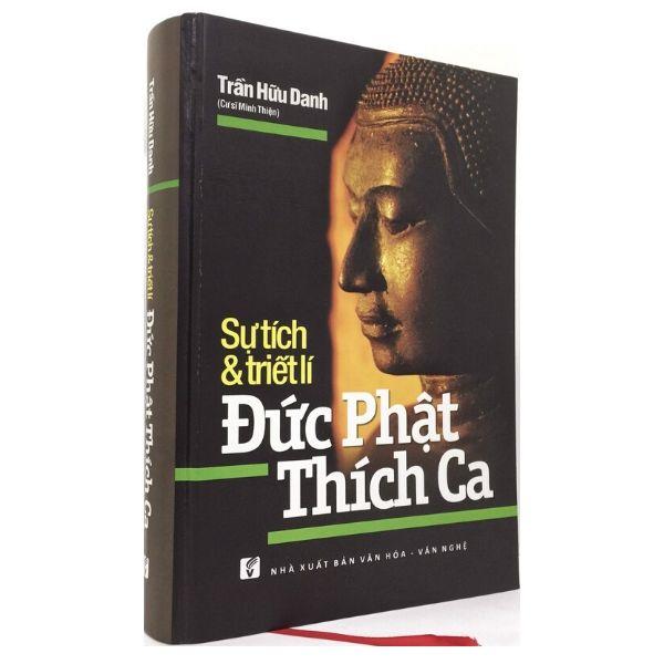 Sự tích và Triết lý Đức Phật Thích Ca (Bản bìa cứng đặc biệt)