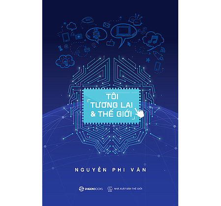 Tôi, tương lai và thế giới - Nguyễn Phi Vân