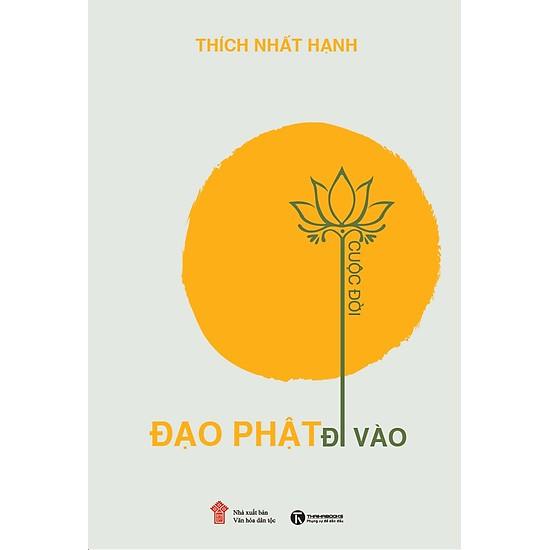 Đạo Phật đi vào cuộc đời - Thiền sư Thích Nhất Hạnh