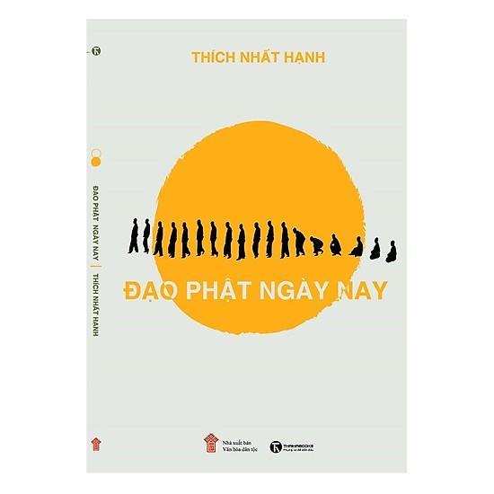 Đạo Phật ngày nay - Thiền sư Thích Nhất Hạnh