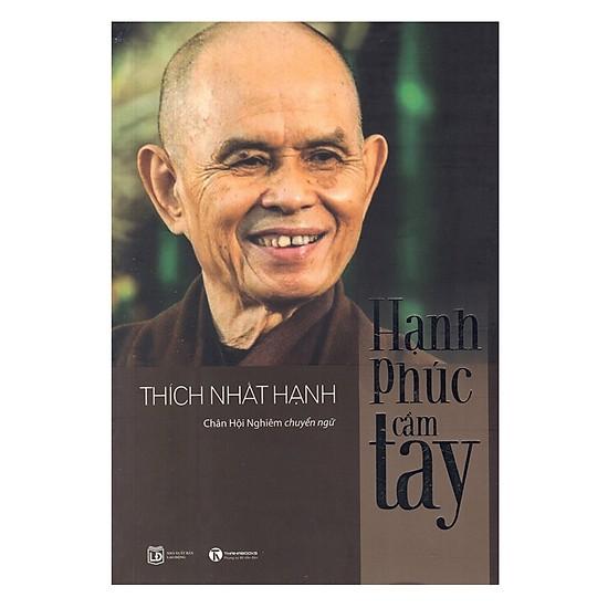 Hạnh phúc cầm tay - Thiền sư Thích Nhất Hạnh