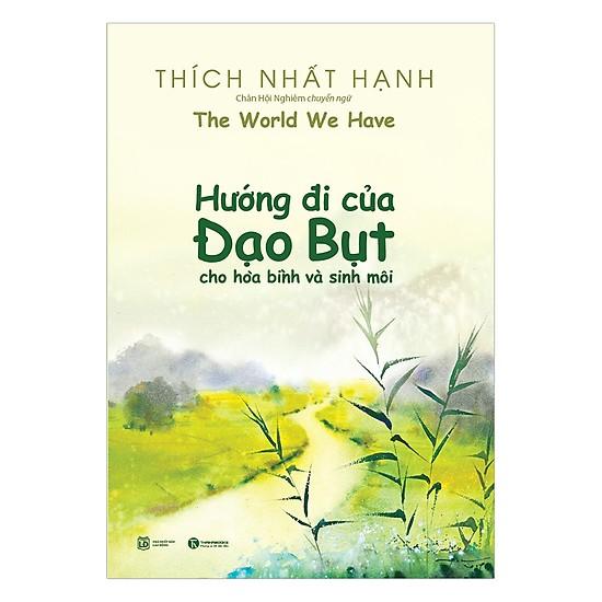 Hướng đi của đạo Bụt cho hòa bình và sinh môi - Thiền sư Thích Nhất Hạnh