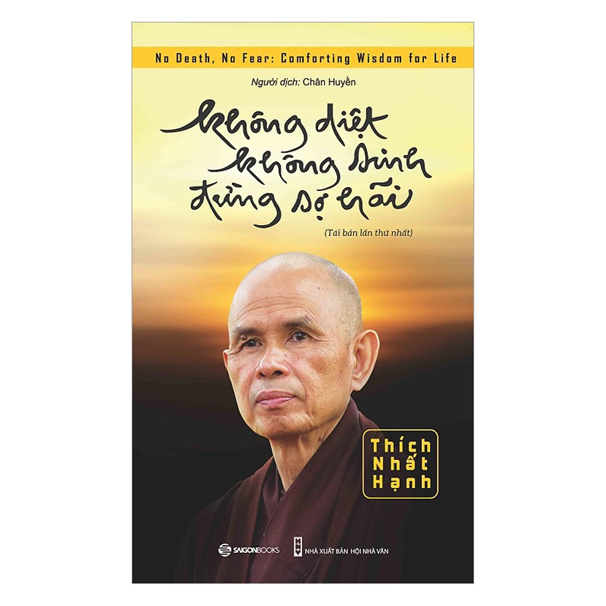 Không diệt không sinh đừng sợ hãi - Thiền sư Thích Nhất Hạnh