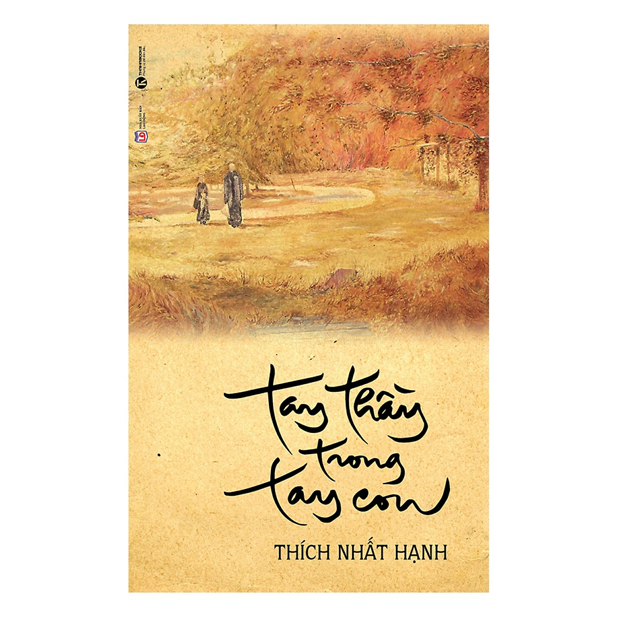 Tay thầy trong tay con - Thiền sư Thích Nhất Hạnh
