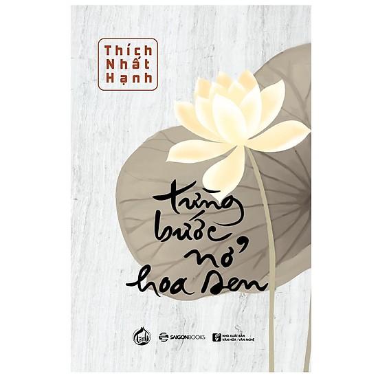 Từng bước nở hoa sen - Thiền sư Thích Nhất Hạnh