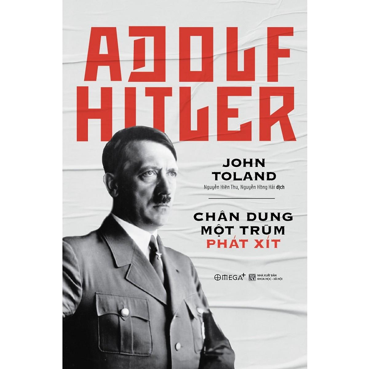 Adolf Hitler – Chân Dung Một Trùm Phát Xít