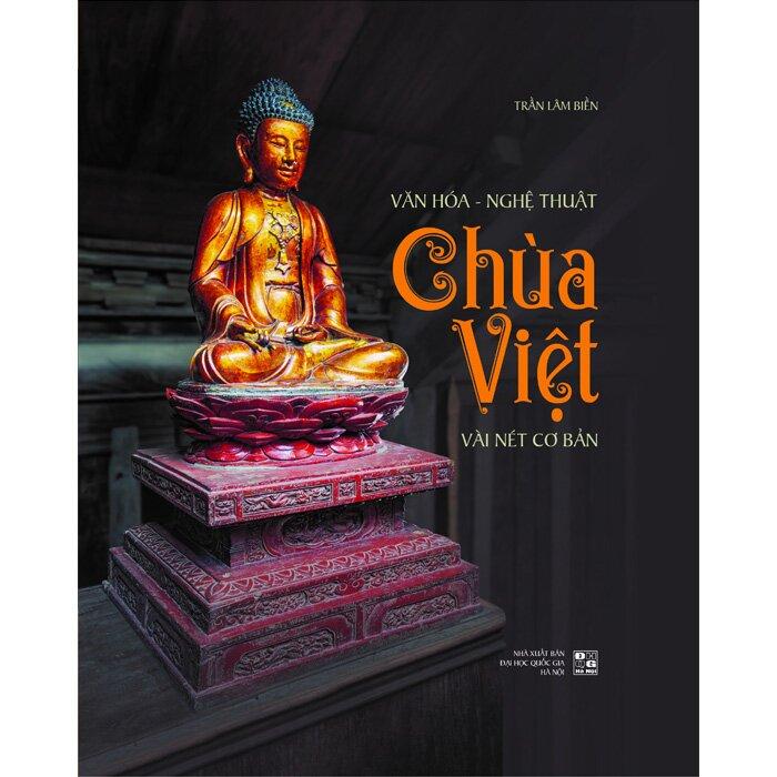 Văn hóa - Nghệ thuật Chùa Việt vài nét cơ bản