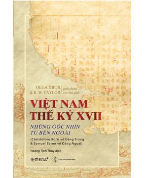 Việt Nam Thế Kỷ XVII: Những Góc Nhìn Từ Thế Giới Bên Ngoài