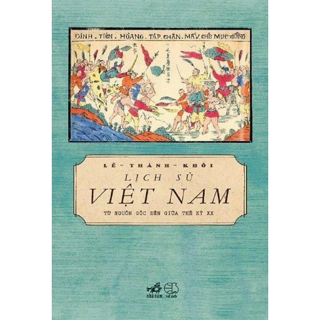 Lịch sử Việt Nam - Từ nguồn gốc đến giữa thế kỷ XX (Tái bản 2020)