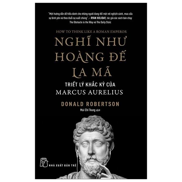 Nghĩ như hoàng đế La Mã: triết lý khắc kỷ của Marcus Aurelius