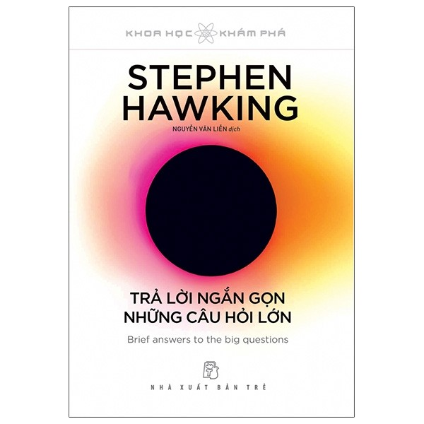 Stephen Hawking: Trả lời ngắn gọn những câu hỏi lớn