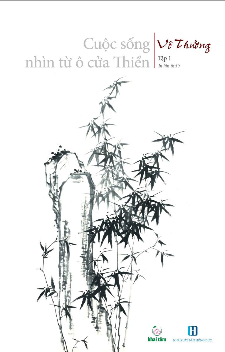 Cuộc Sống Nhìn Từ Ô Cửa Thiền - Tập 1
