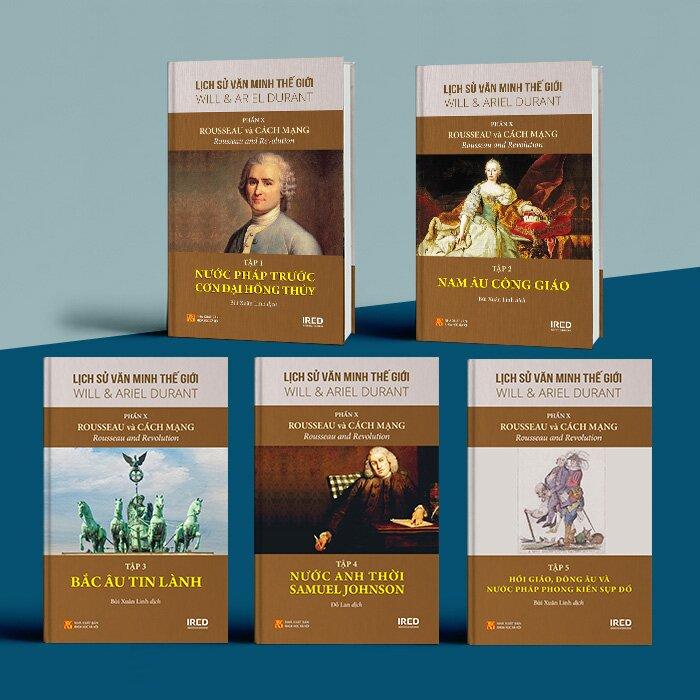 Lịch Sử Văn Minh Thế Giới - Phần X - Rousseau và Cách Mạng (Bộ 5 tập)