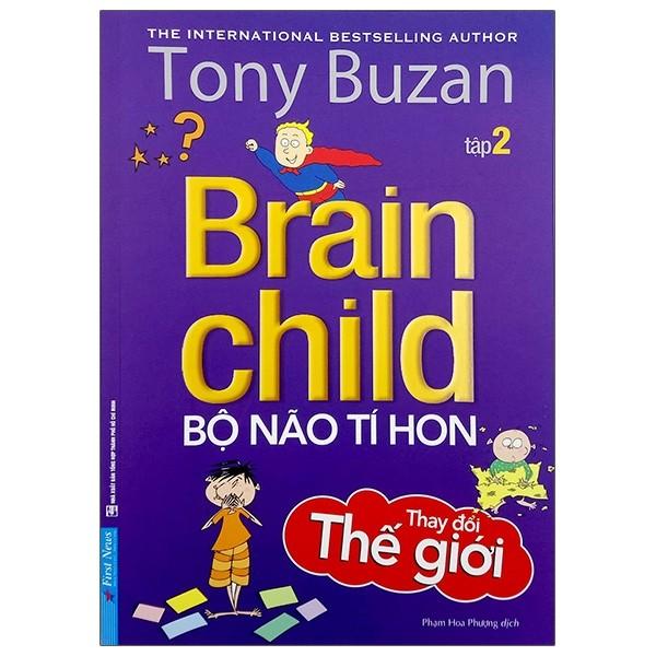 Tony Buzan - Tập 2: Bộ Não Tí Hon Thay Đổi Thế Giới