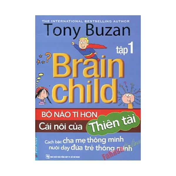 Tony Buzan - Tập 1: Bộ Não Tí Hon Cái Nôi Của Thiên Tài
