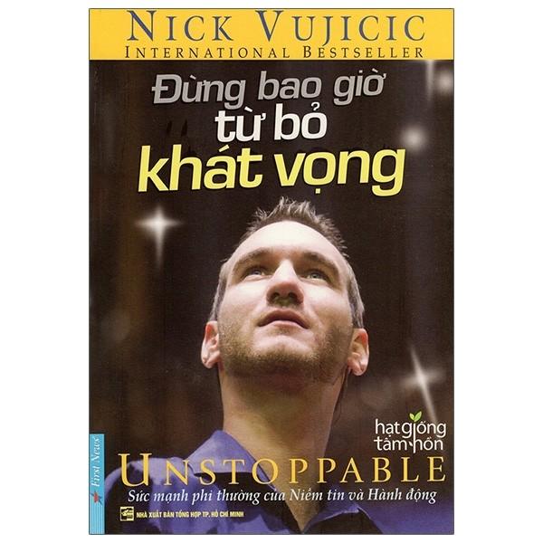 Nick Vujicic - Đừng Bao Giờ Từ Bỏ Khát Vọng